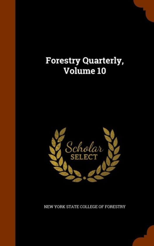 Forestry Quarterly, Volume 10