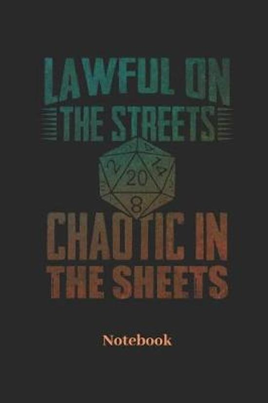 Lawful On The Streets Chaotic In The Sheets Notebook