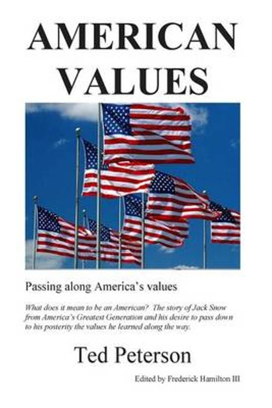 american values 1 These stories contribute to the american political culture every country has a political culture — widely shared beliefs, values.