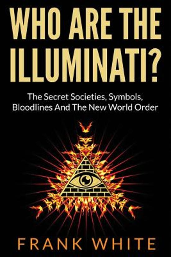 Bol Who Are The Illuminati The Secret Societies Symbols