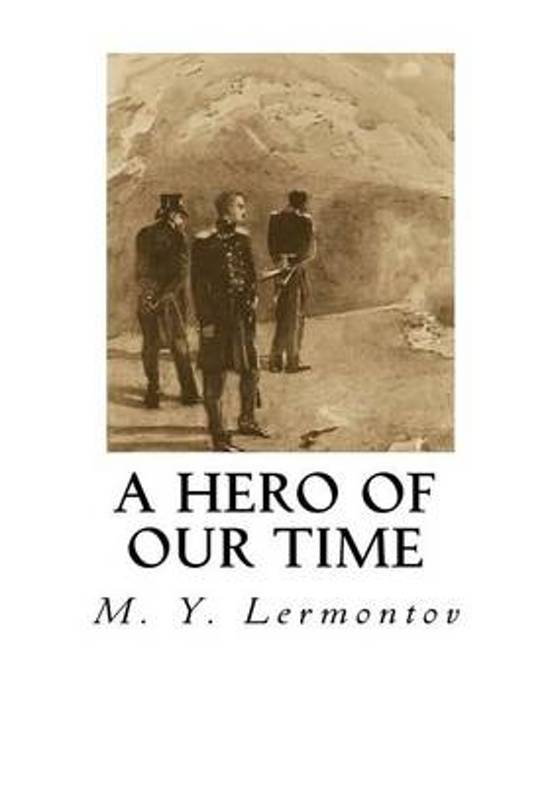 a hero of our time Book from project gutenberg: a hero of our time library of congress classification: pg.