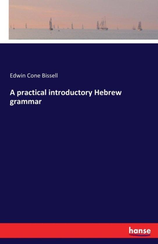 A Practical Introductory Hebrew Grammar