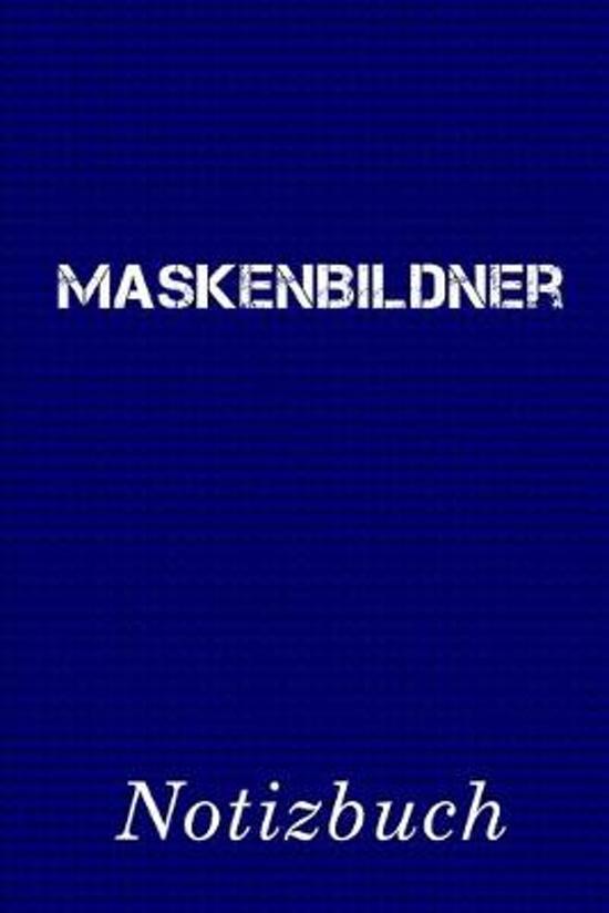 Maskenbildner Notizbuch: - Notizbuch mit 110 linierten Seiten - Format 6x9 DIN A5 - Soft cover matt -
