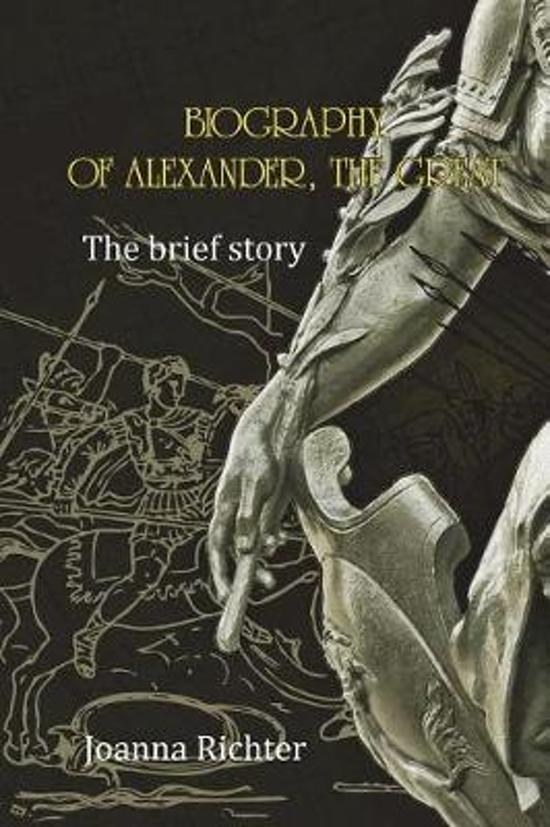 Biography of Alexander, the Great