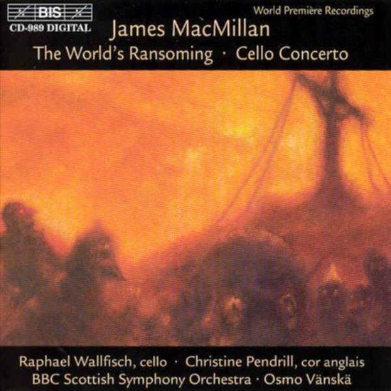 MacMillan: The World's Ransoming, etc / Pendrill, Wallfisch