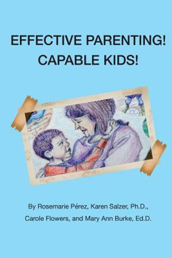 Effective Parenting! Capable Kids!