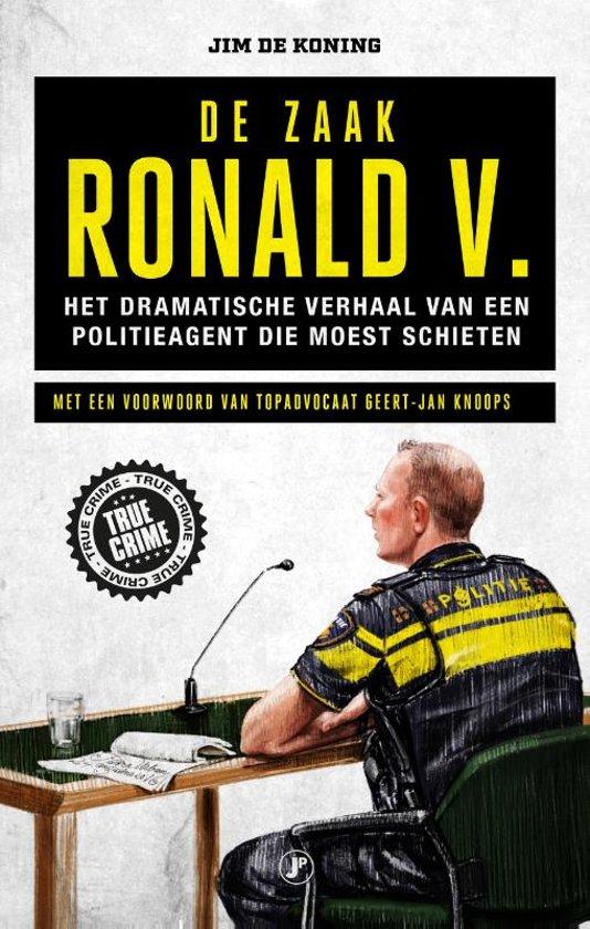 76fa24de700 bol.com | De zaak Ronald V., Jim de Koning | 9789089757036 | Boeken