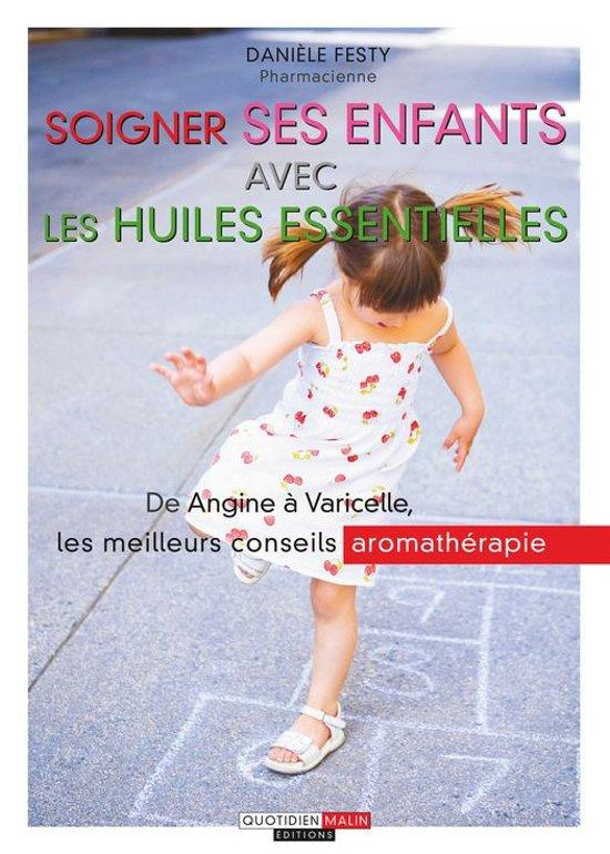 Boek cover Soigner ses enfants avec les huiles essentielles van Danièle Festy (Onbekend)