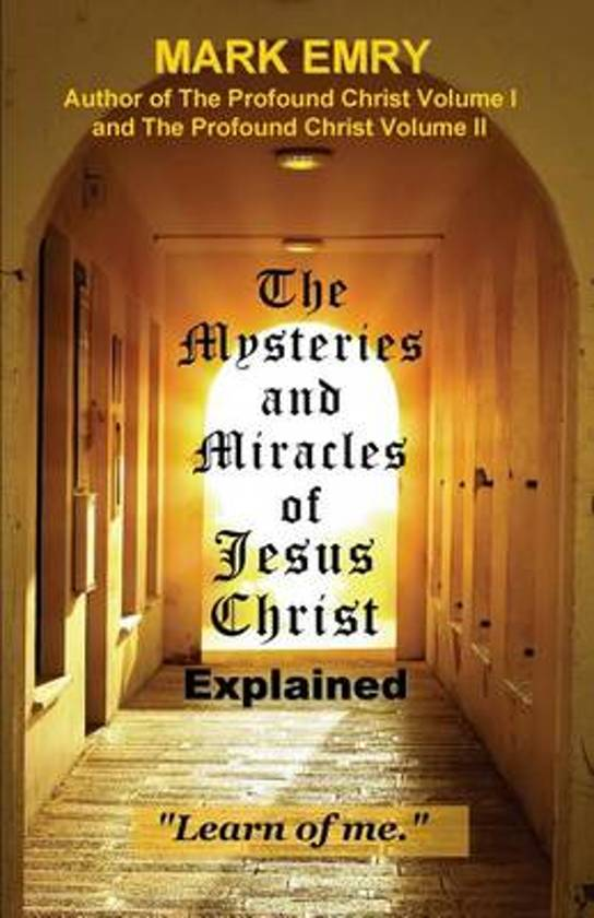 bol com | The Mysteries and Miracles of Jesus Christ Explained, Mark