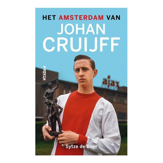 Het Amsterdam van Johan Cruijff