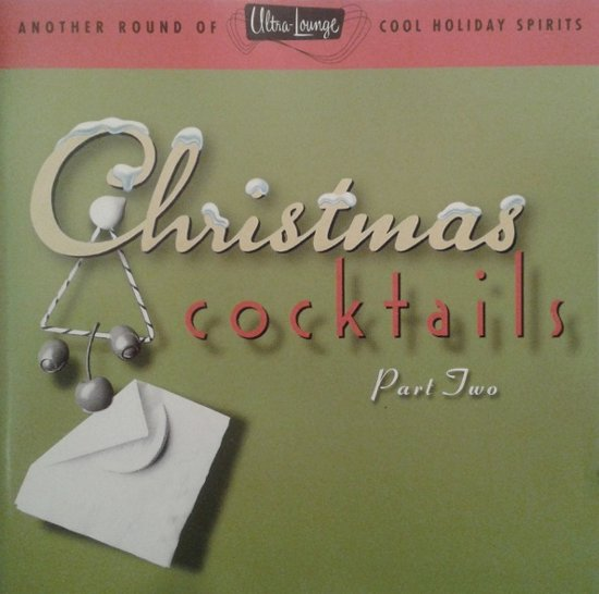 Ultra-Lounge: Christmas Cocktails Part 2
