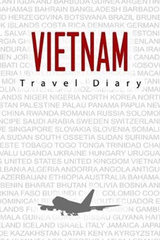 Vietnam Travel Diary: Travel and vacation diary for Vietnam. A logbook with important pre-made pages and many free sites for your travel mem
