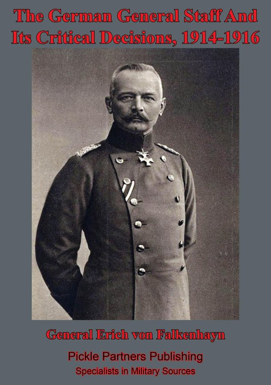 The German General Staff And Its Decisions, 1914-1916