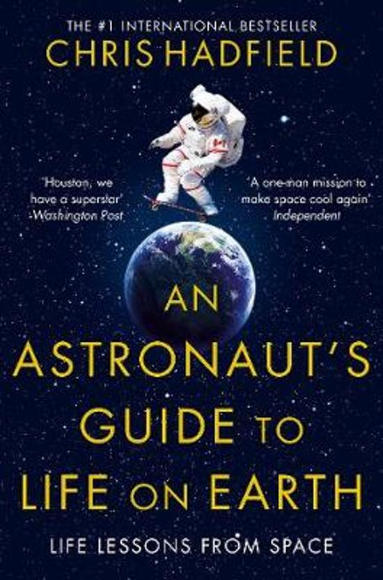 Boek cover An Astronauts Guide to Life on Earth van Chris Hadfield (Paperback)
