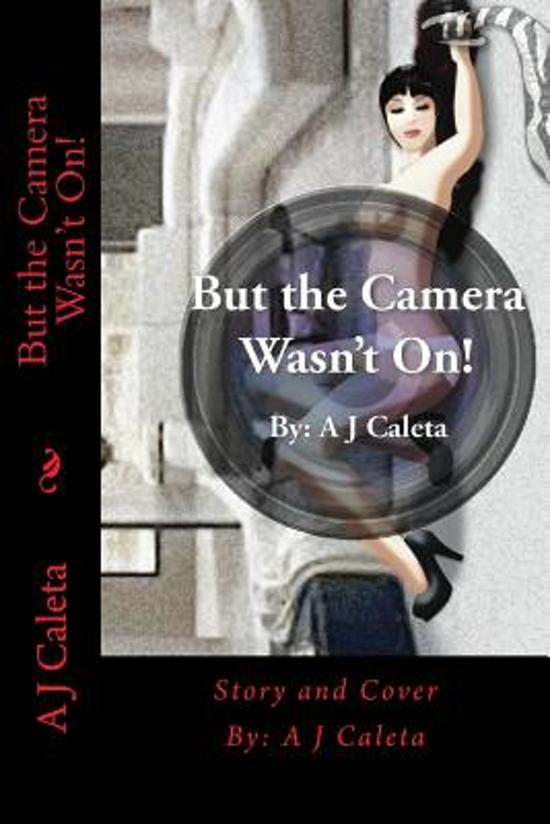 But the Camera Wasn't On!