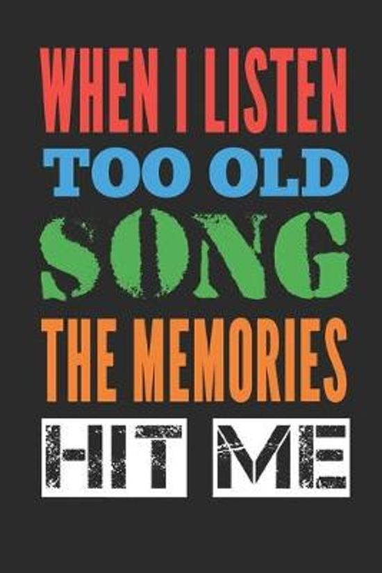 When I Listen Too Old Song The Memories Hit Me: Manuscript paper for musicians, songwriters, composers, write down notes for beginner professional (Wi