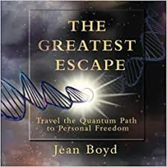 The greatest escape / Travel the Quantum Path to Personal Freedom