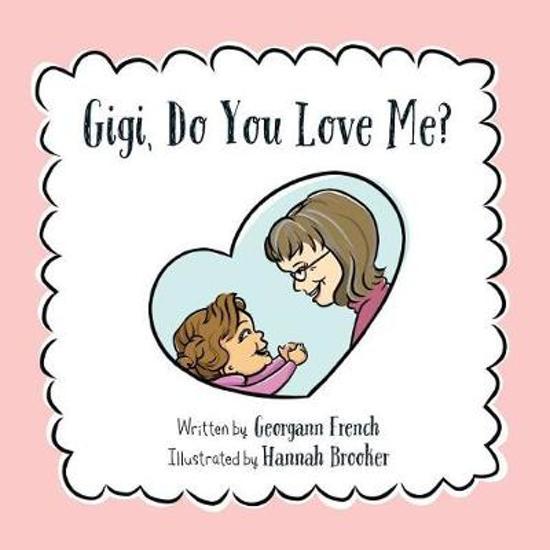 Bolcom Gigi Do You Love Me Georgann French 9781500812713