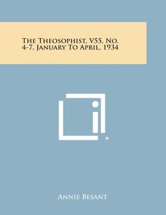 The Theosophist, V55, No. 4-7, January to April, 1934