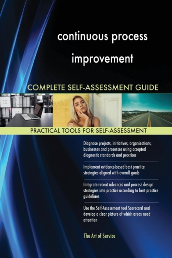 Continuous Process Improvement Complete Self-Assessment Guide