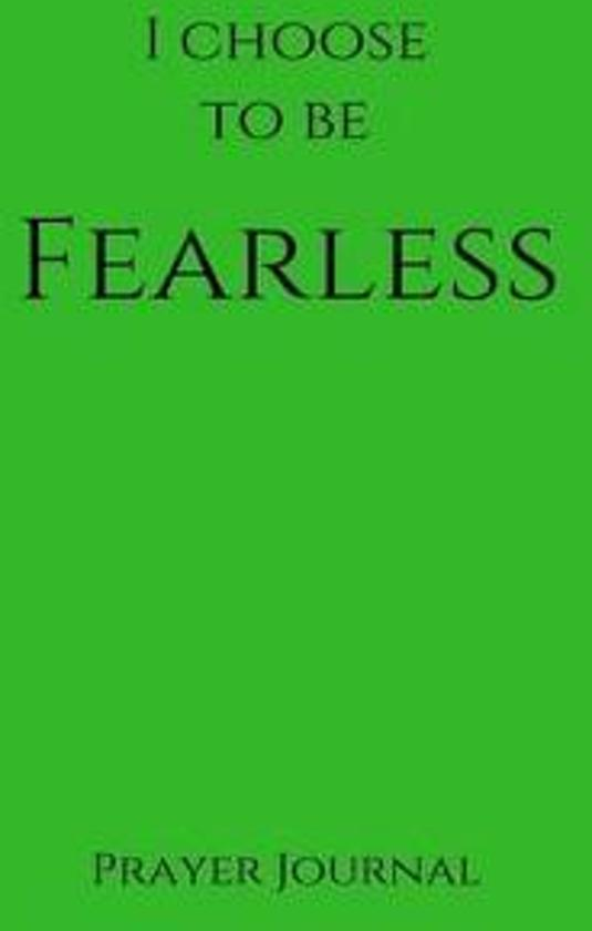 I Choose to Be Fearless Prayer Journal