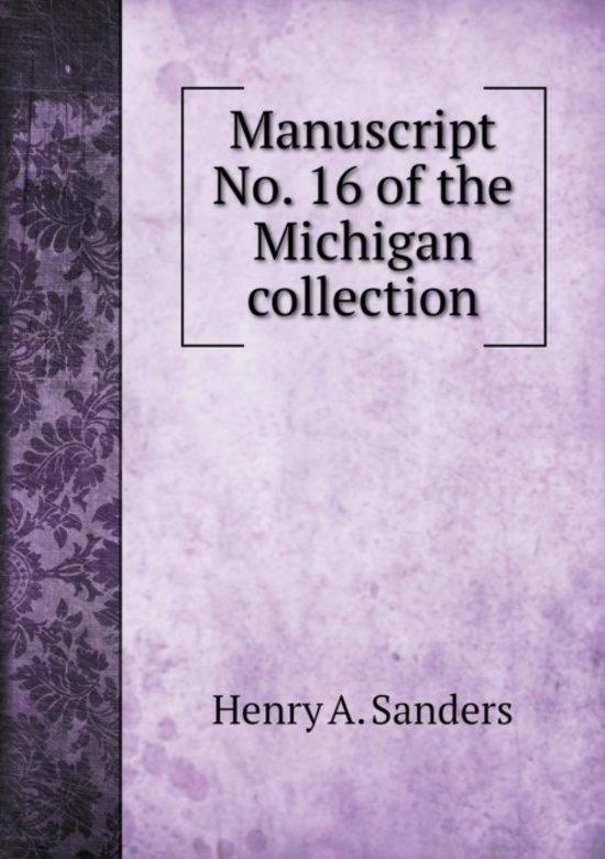 Manuscript No. 16 of the Michigan Collection