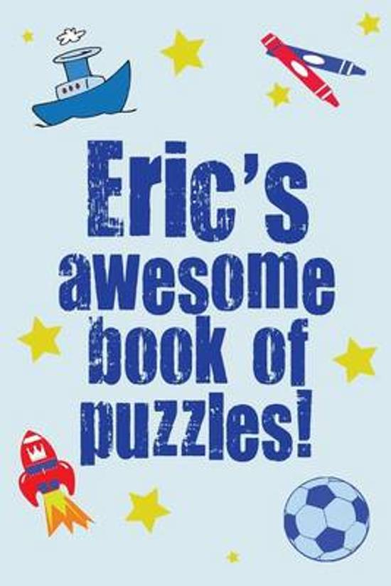 Eric's Awesome Book of Puzzles!