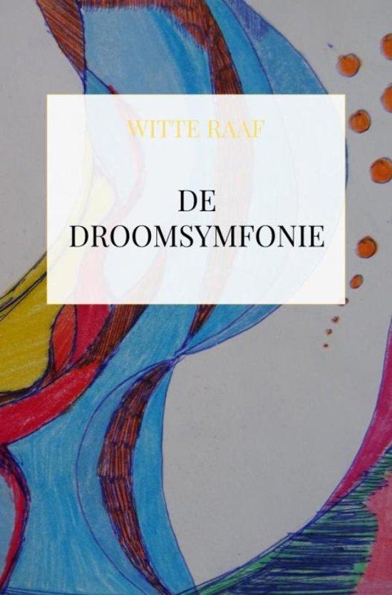 De Droomsymfonie - Witte Raaf |