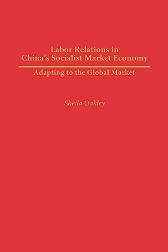 Labor Relations In China's Socialist Market Economy