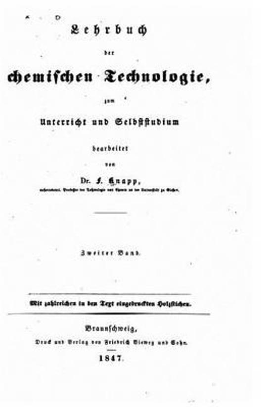 Lehrbuch Der Chemischen Technolgoie, Zum Unterricht Und Selbstudium