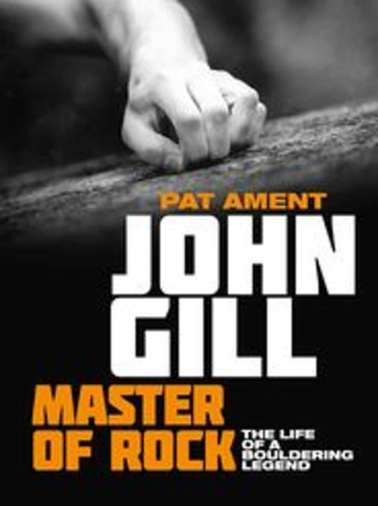 Boek cover John Gill: Master of Rock van Pat Ament (Onbekend)