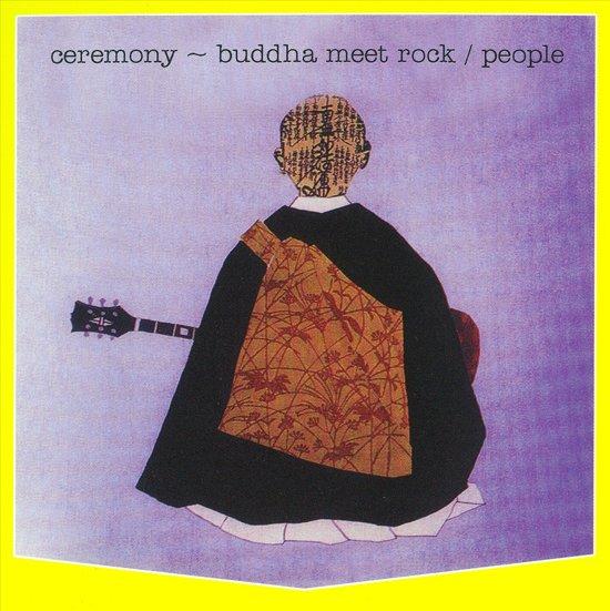 Ceremony - Buddha Meets..