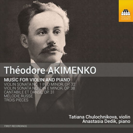 Théodore Akimenko: Music for Violin and Piano