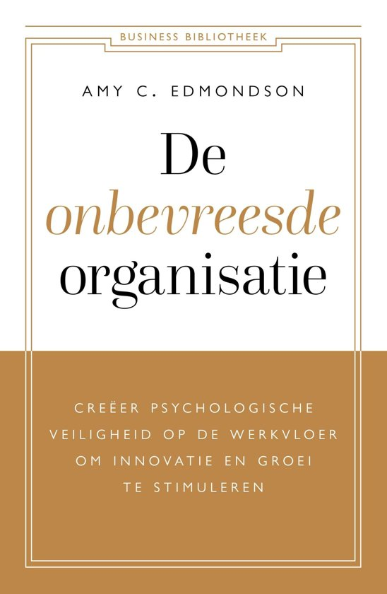 Boek cover De onbevreesde organisatie van Amy C. Edmondson (Onbekend)