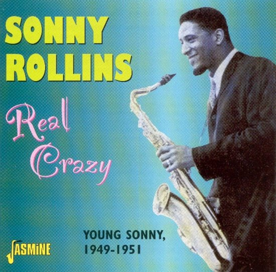 Real Crazy - Young Sonny 1949-51