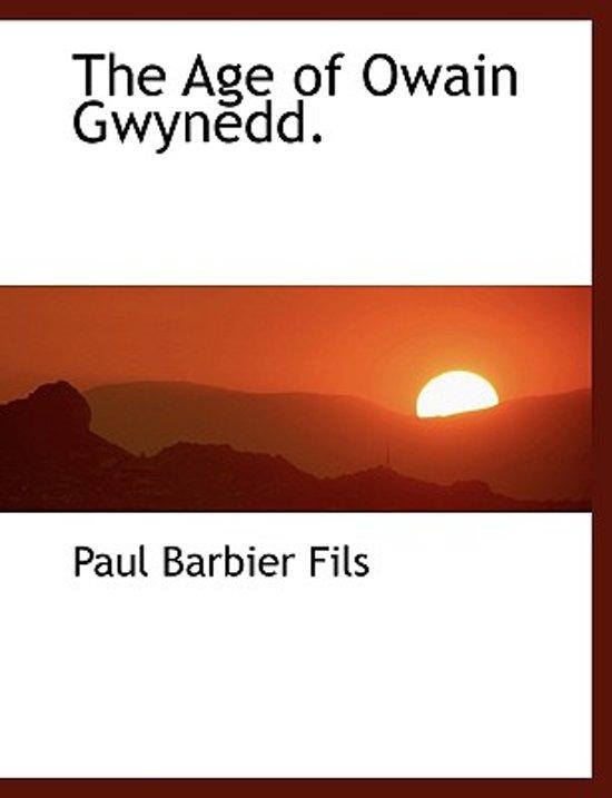 The Age of Owain Gwynedd.