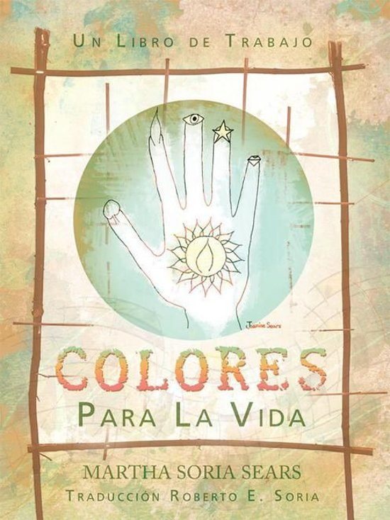 Colores Para La Vida: Un Libro De Trabajo