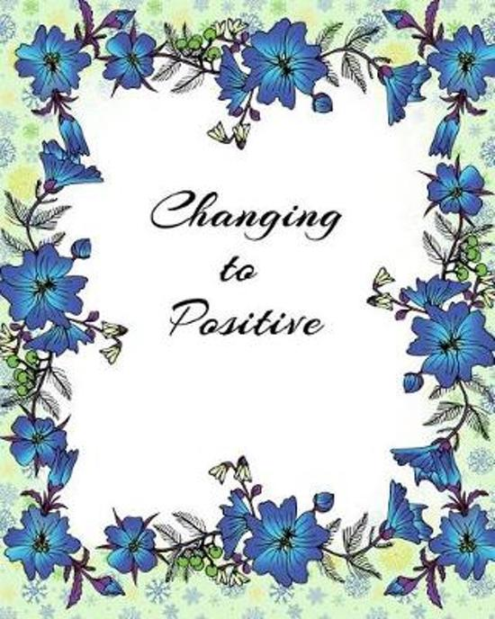 Changing to Positive