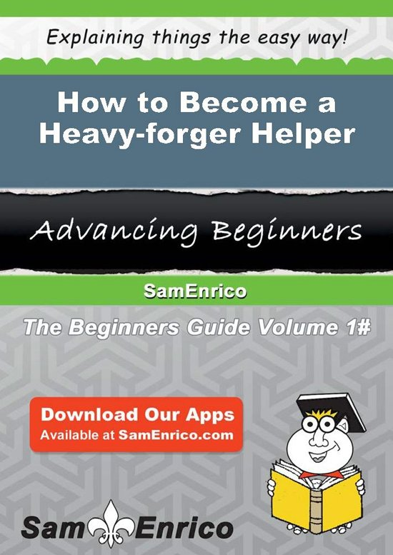 How to Become a Heavy-forger Helper