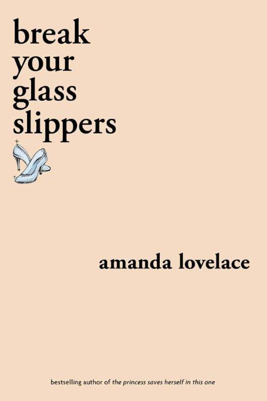 Boek cover break your glass slippers van Amanda Lovelace (Paperback)