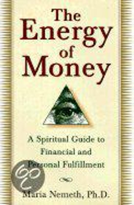 the energy of money a spiritual guide to financial and personal fulfillment