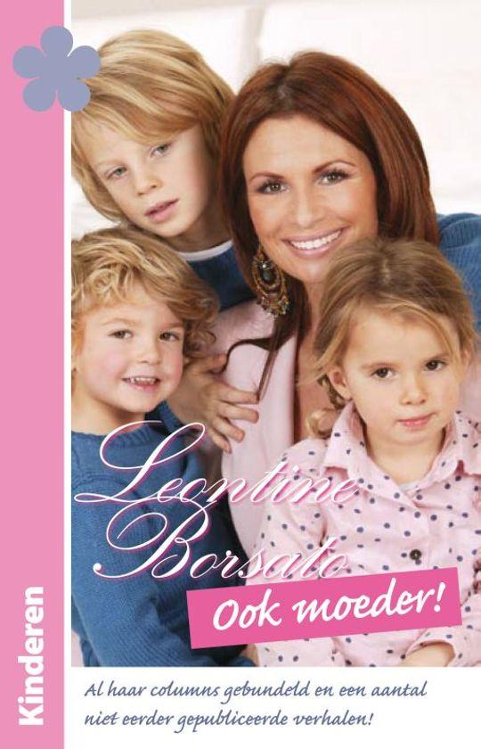 Ook moeder leontine borsato 9789085742050 for Moeders en zonen psychologie