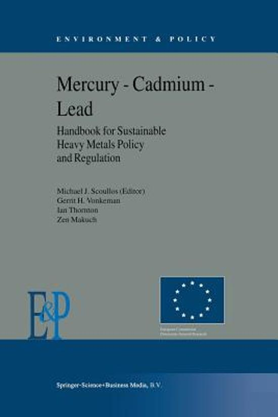 Mercury - Cadmium - Lead Handbook for Sustainable Heavy Metals Policy and Regulation