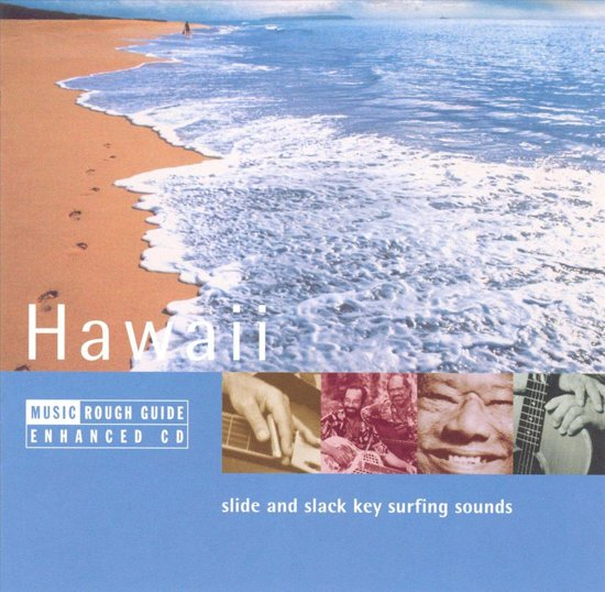 The Rough Guide to the Music of Hawaii: Slide & Slack key Surfing Sounds