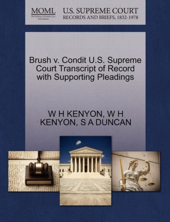 Brush V. Condit U.S. Supreme Court Transcript of Record with Supporting Pleadings
