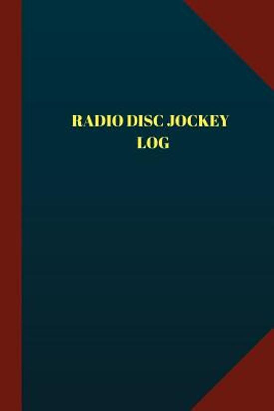 Radio Disc Jockey Log (Logbook, Journal - 124 Pages 6x9 Inches)