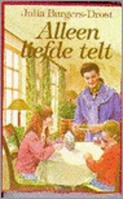 Alleen Liefde Telt - Julia Burgers-Drost pdf epub