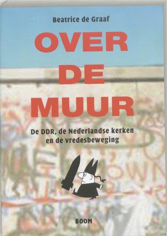 Boek cover Over de muur van Beatrice de Graaf (Paperback)