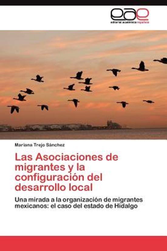 Las Asociaciones de Migrantes y La Configuracion del Desarrollo Local