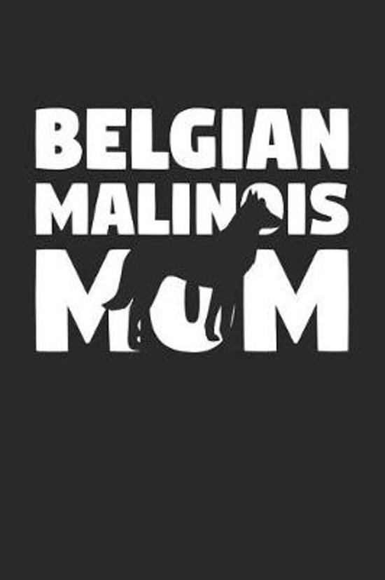 Belgian Malinois Notebook 'Belgian Malinois Mom' - Gift for Dog Lovers - Belgian Malinois Journal